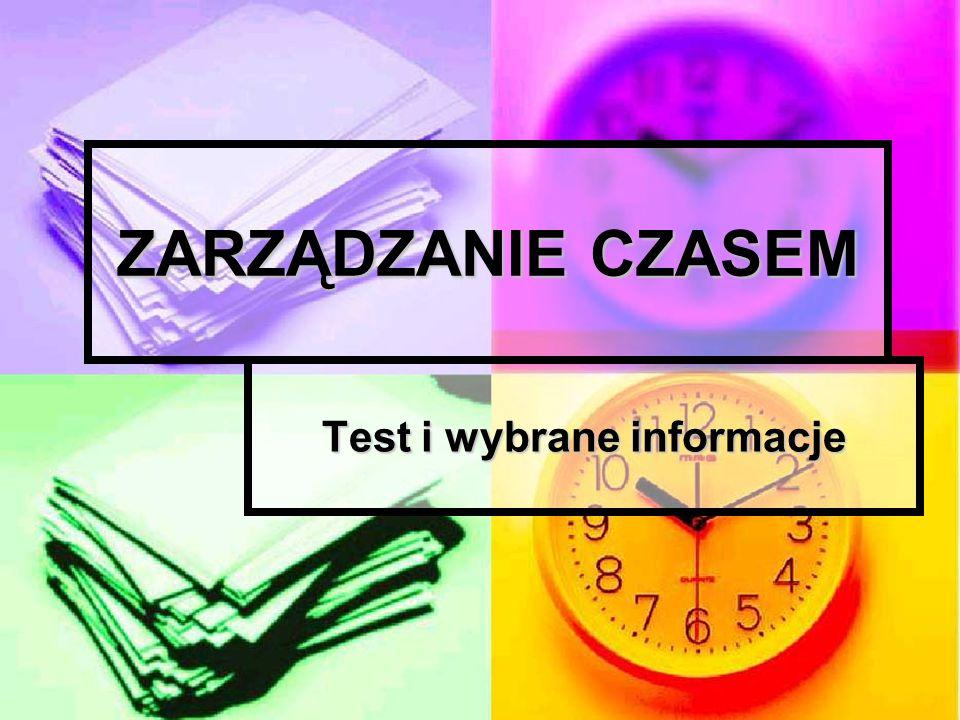 ZARZĄDZANIE CZASEM Test i wybrane informacje