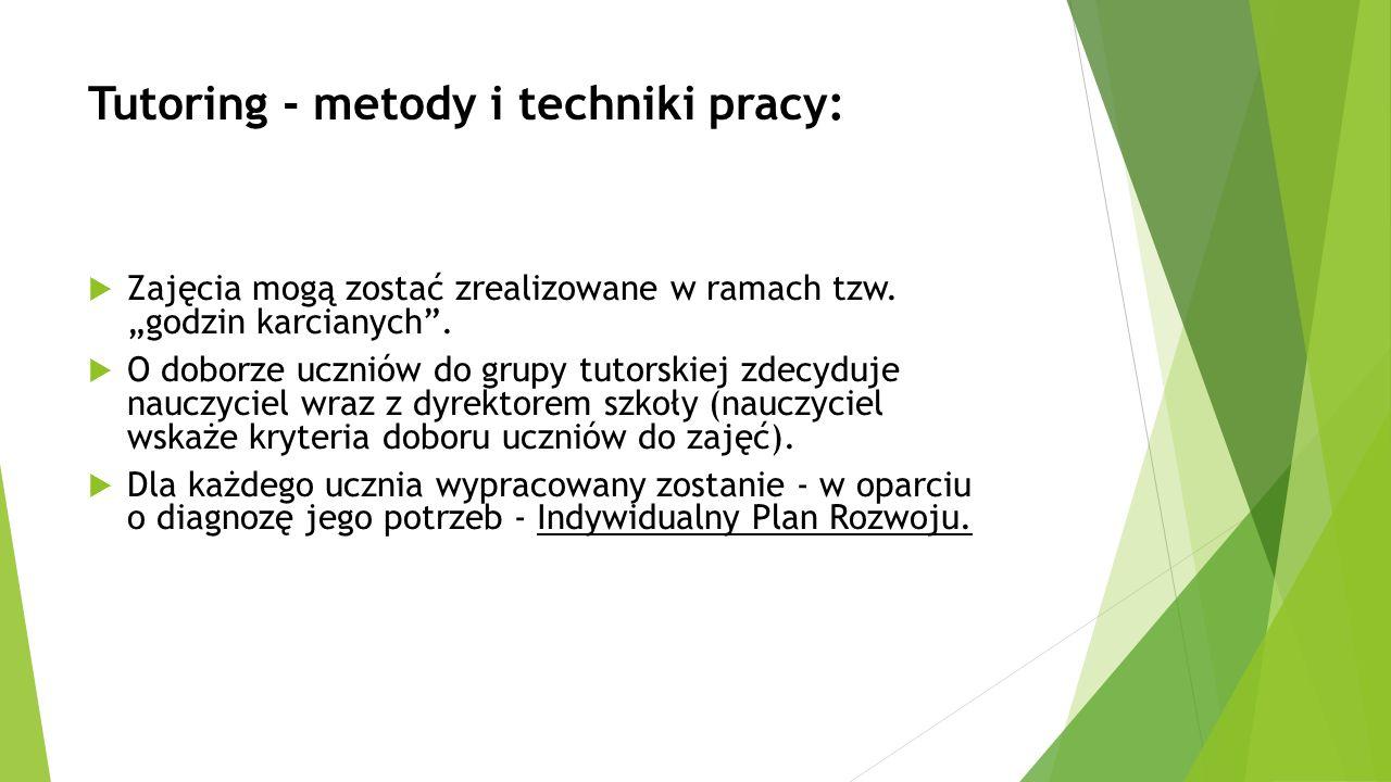 Tutoring - metody i techniki pracy:  Zajęcia mogą zostać zrealizowane w ramach tzw.