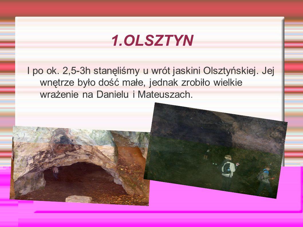 1.OLSZTYN I po ok. 2,5-3h stanęliśmy u wrót jaskini Olsztyńskiej.