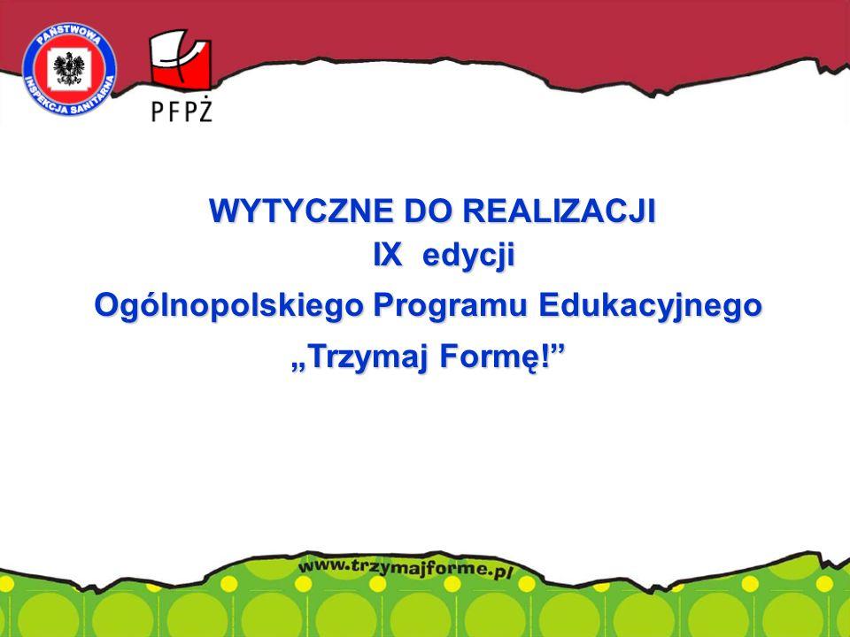 """WYTYCZNE DO REALIZACJI IX edycji Ogólnopolskiego Programu Edukacyjnego """"Trzymaj Formę!""""."""