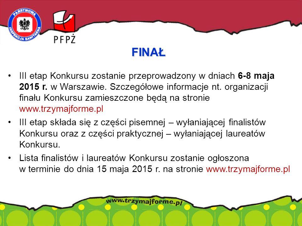 III etap Konkursu zostanie przeprowadzony w dniach 6-8 maja 2015 r. w Warszawie. Szczegółowe informacje nt. organizacji finału Konkursu zamieszczone b