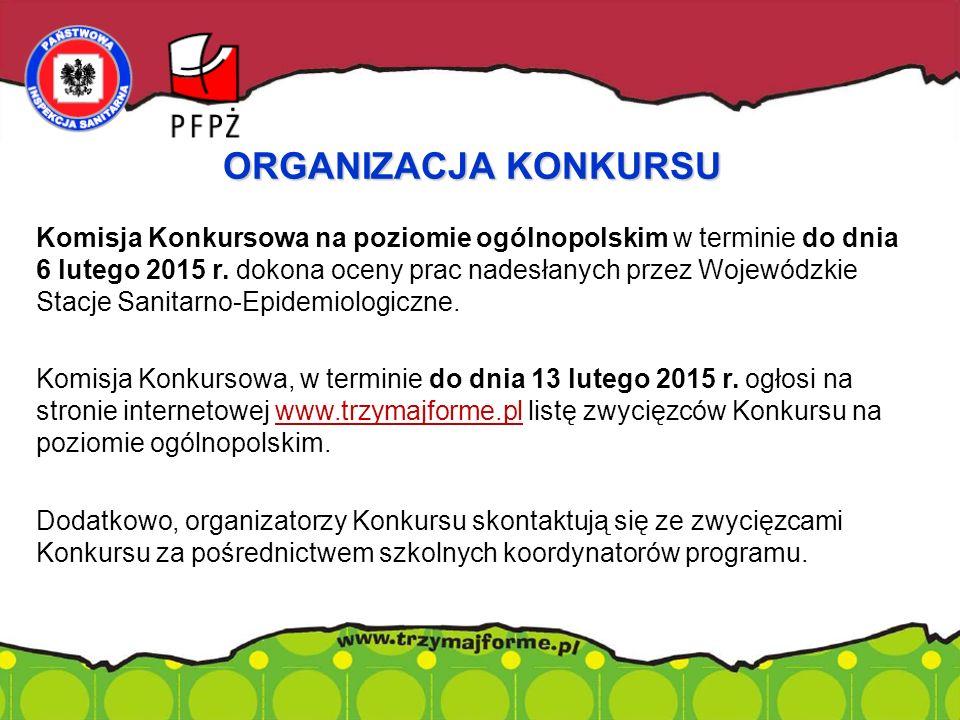 Komisja Konkursowa na poziomie ogólnopolskim w terminie do dnia 6 lutego 2015 r. dokona oceny prac nadesłanych przez Wojewódzkie Stacje Sanitarno-Epid
