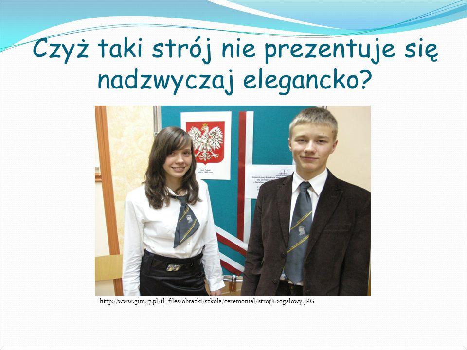 Czyż taki strój nie prezentuje się nadzwyczaj elegancko? http://www.gim47.pl/tl_files/obrazki/szkola/ceremonial/stroj%20galowy.JPG