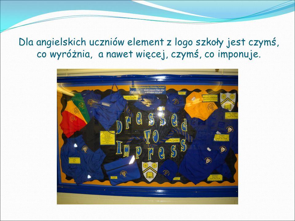 Dla angielskich uczniów element z logo szkoły jest czymś, co wyróżnia, a nawet więcej, czymś, co imponuje.