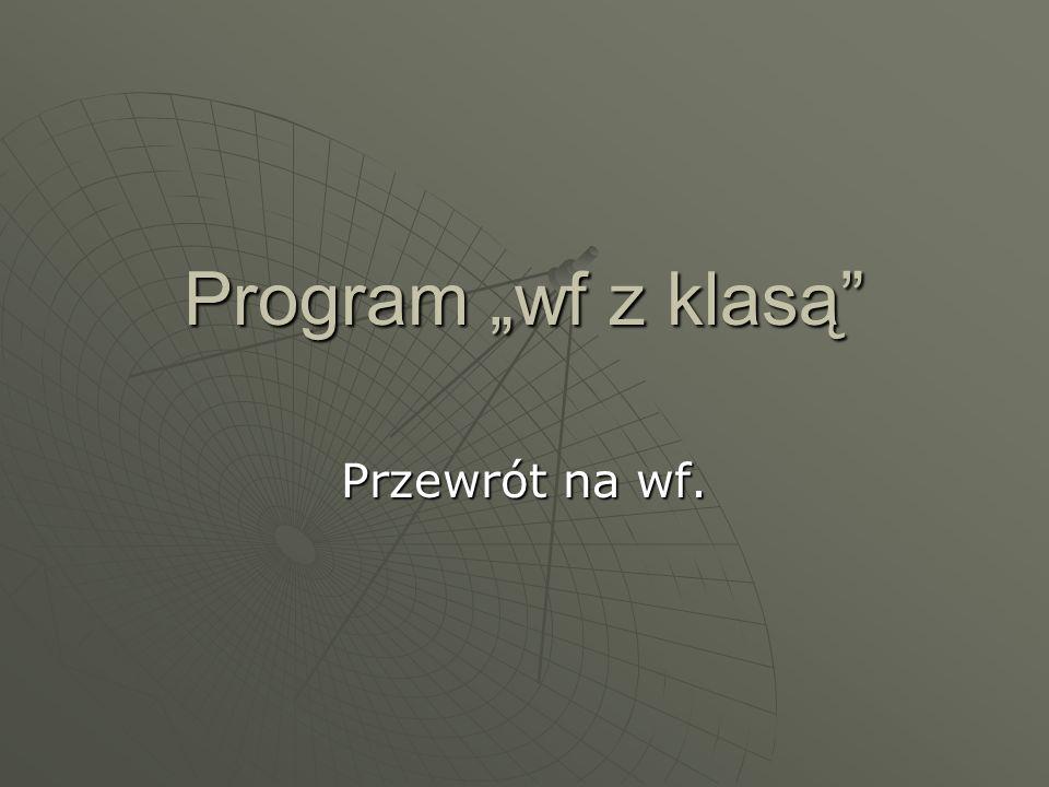 """Program """"wf z klasą Przewrót na wf."""