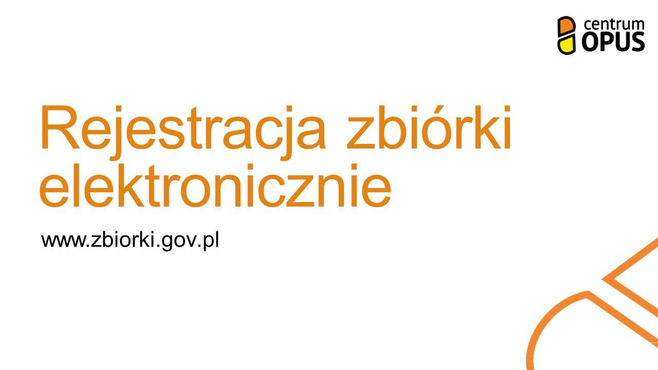 Rejestracja zbiórki elektronicznie www.zbiorki.gov.pl