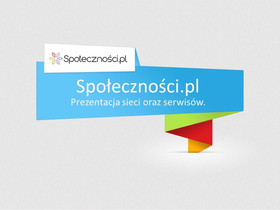 Społeczności.pl Prezentacja sieci oraz serwisów.