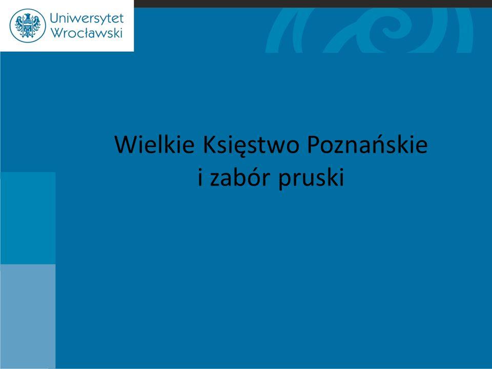 Wielkie Księstwo Poznańskie i zabór pruski