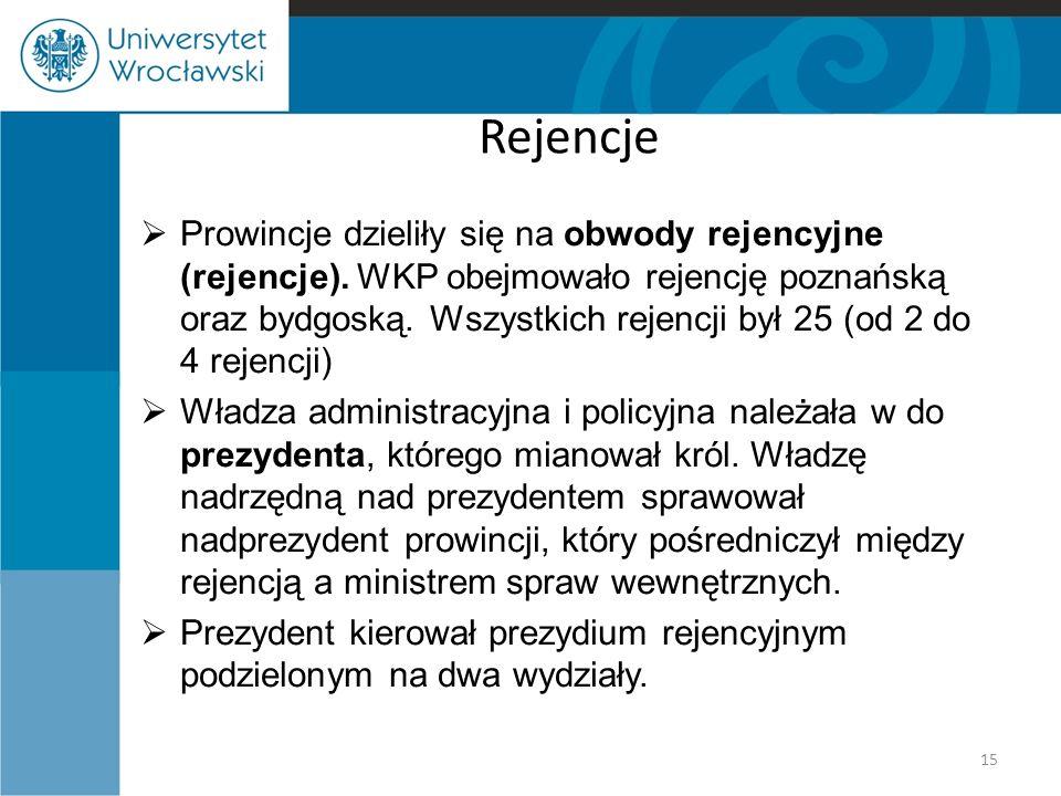 Rejencje  Prowincje dzieliły się na obwody rejencyjne (rejencje). WKP obejmowało rejencję poznańską oraz bydgoską. Wszystkich rejencji był 25 (od 2 d