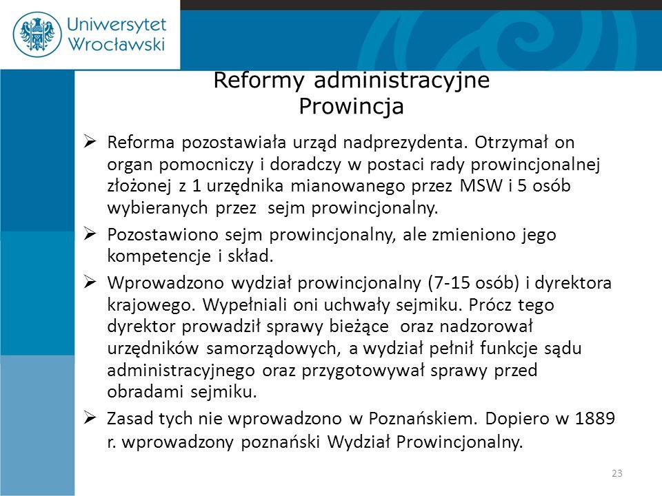 Reformy administracyjne Prowincja  Reforma pozostawiała urząd nadprezydenta.