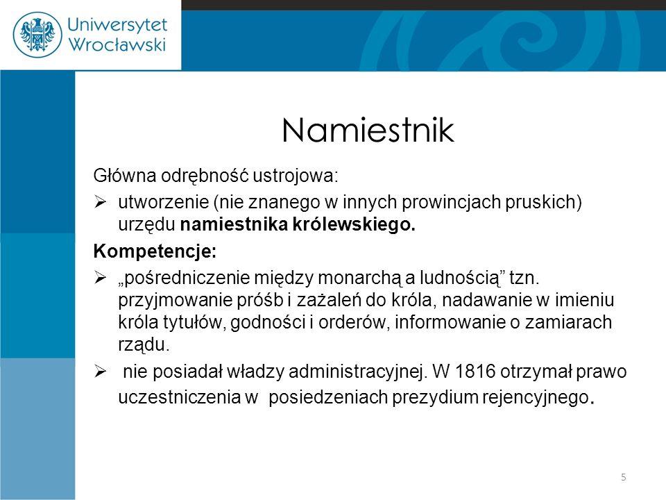 Namiestnik Główna odrębność ustrojowa:  utworzenie (nie znanego w innych prowincjach pruskich) urzędu namiestnika królewskiego.