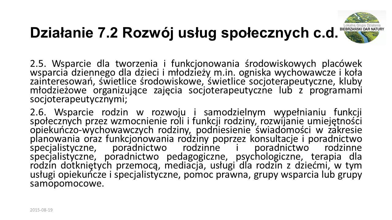 Działanie 7.2 Rozwój usług społecznych c.d. 2.5.