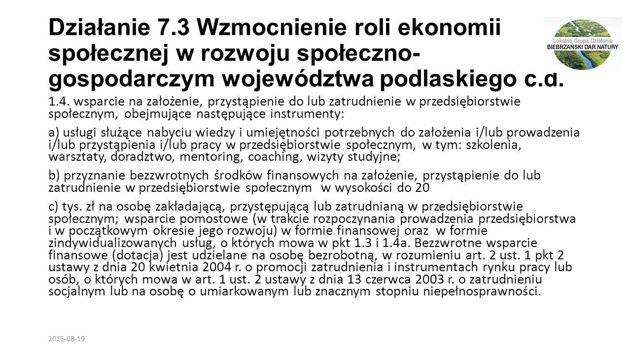 Działanie 7.3 Wzmocnienie roli ekonomii społecznej w rozwoju społeczno- gospodarczym województwa podlaskiego c.d.