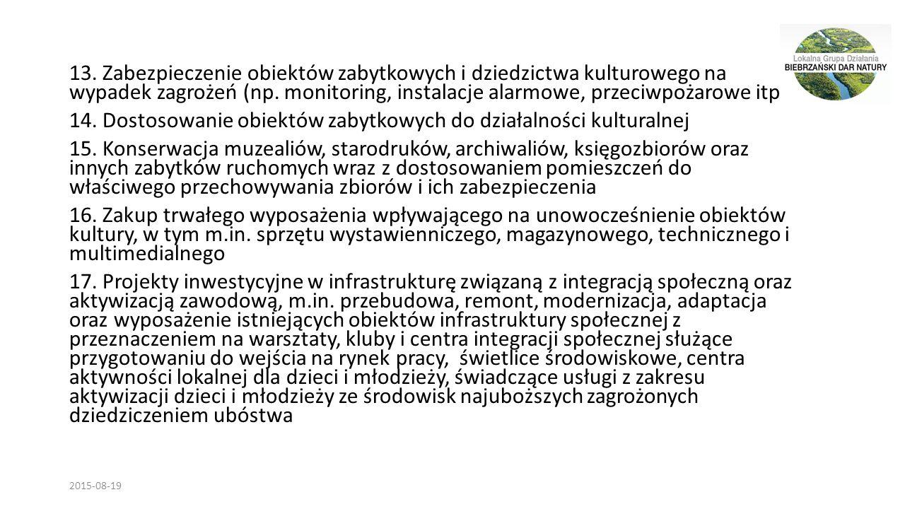 13. Zabezpieczenie obiektów zabytkowych i dziedzictwa kulturowego na wypadek zagrożeń (np.