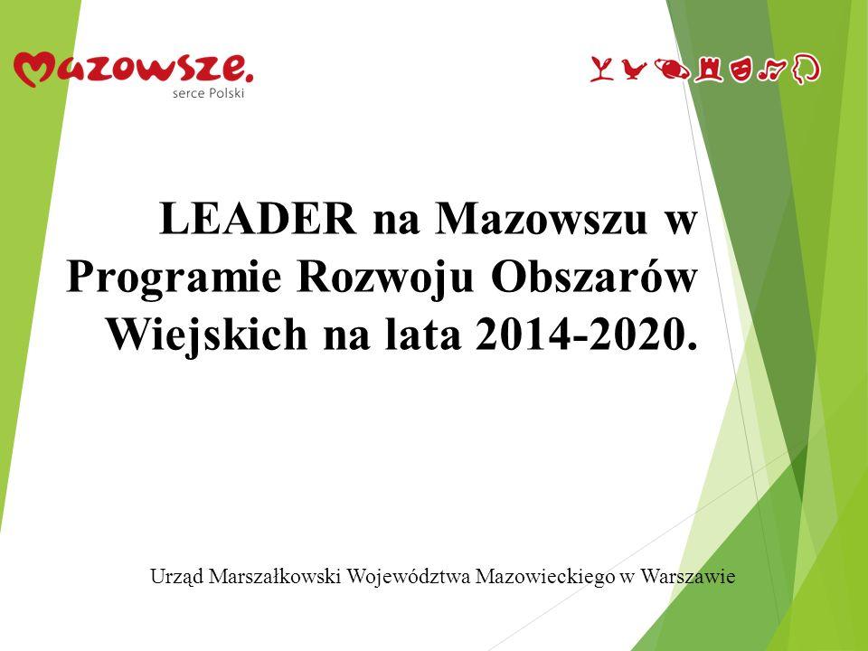 1 LEADER na Mazowszu w Programie Rozwoju Obszarów Wiejskich na lata 2014-2020.