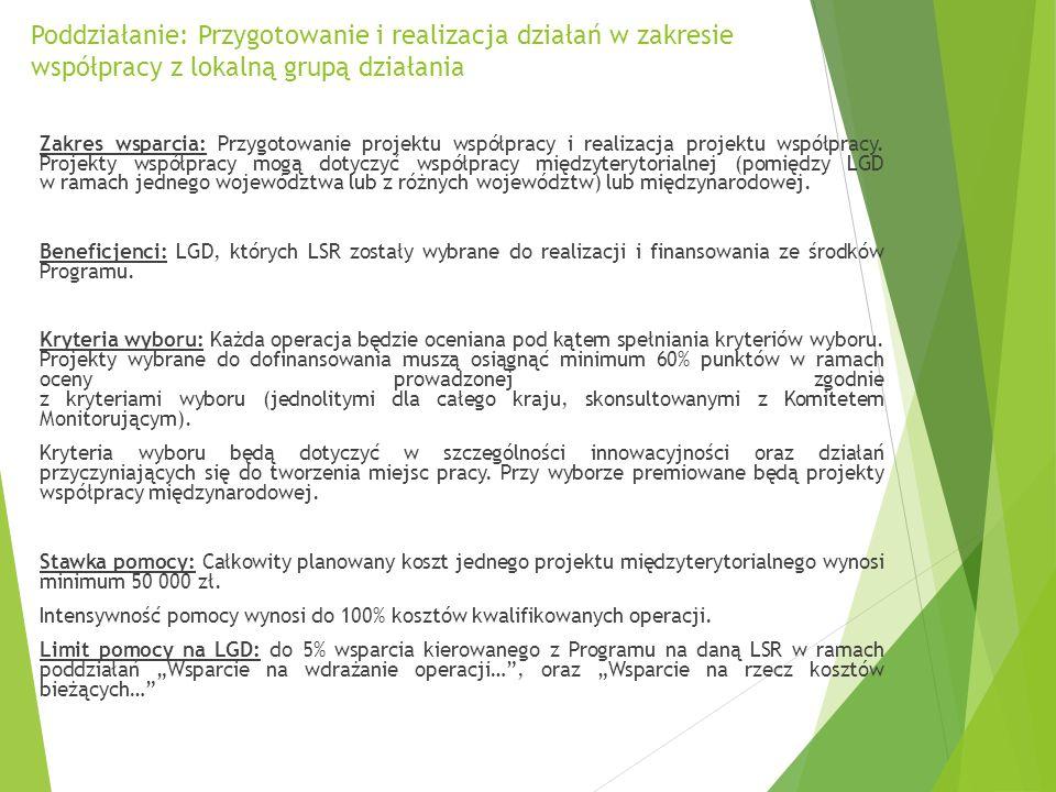Poddziałanie: Przygotowanie i realizacja działań w zakresie współpracy z lokalną grupą działania Zakres wsparcia: Przygotowanie projektu współpracy i realizacja projektu współpracy.
