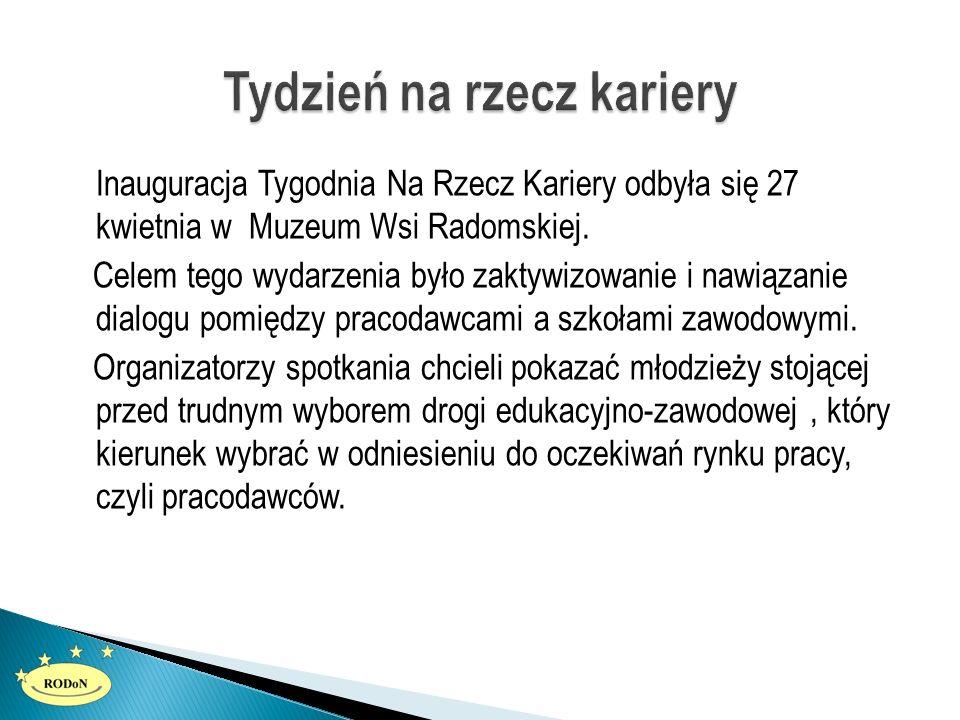 Inauguracja Tygodnia Na Rzecz Kariery odbyła się 27 kwietnia w Muzeum Wsi Radomskiej. Celem tego wydarzenia było zaktywizowanie i nawiązanie dialogu p