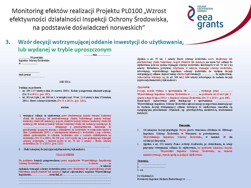 """Monitoring efektów realizacji Projektu PL0100 """"Wzrost efektywności działalności Inspekcji Ochrony Środowiska, na podstawie doświadczeń norweskich 3.Wzór decyzji wstrzymującej oddanie inwestycji do użytkowania, lub wydanej w trybie uproszczonym"""