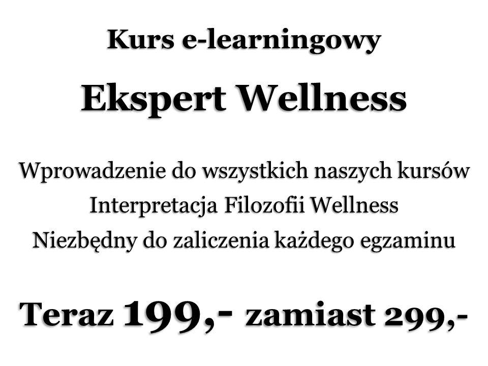 Kurs e-learningowy Ekspert Wellness Wprowadzenie do wszystkich naszych kursów Interpretacja Filozofii Wellness Niezbędny do zaliczenia każdego egzaminu Teraz 199,- zamiast 299,-