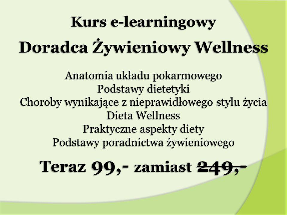 Kurs e-learningowy Doradca Żywieniowy Wellness Anatomia układu pokarmowego Podstawy dietetyki Choroby wynikające z nieprawidłowego stylu życia Dieta Wellness Praktyczne aspekty diety Podstawy poradnictwa żywieniowego Teraz 99,- zamiast 249,-