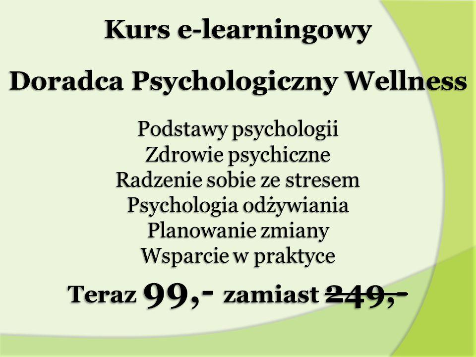 Kurs e-learningowy Doradca Psychologiczny Wellness Podstawy psychologii Zdrowie psychiczne Radzenie sobie ze stresem Psychologia odżywiania Planowanie zmiany Wsparcie w praktyce Teraz 99,- zamiast 249,-