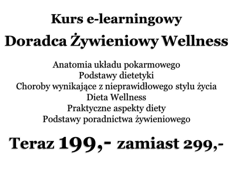 Kurs e-learningowy Doradca Żywieniowy Wellness Anatomia układu pokarmowego Podstawy dietetyki Choroby wynikające z nieprawidłowego stylu życia Dieta Wellness Praktyczne aspekty diety Podstawy poradnictwa żywieniowego Teraz 199,- zamiast 299,-