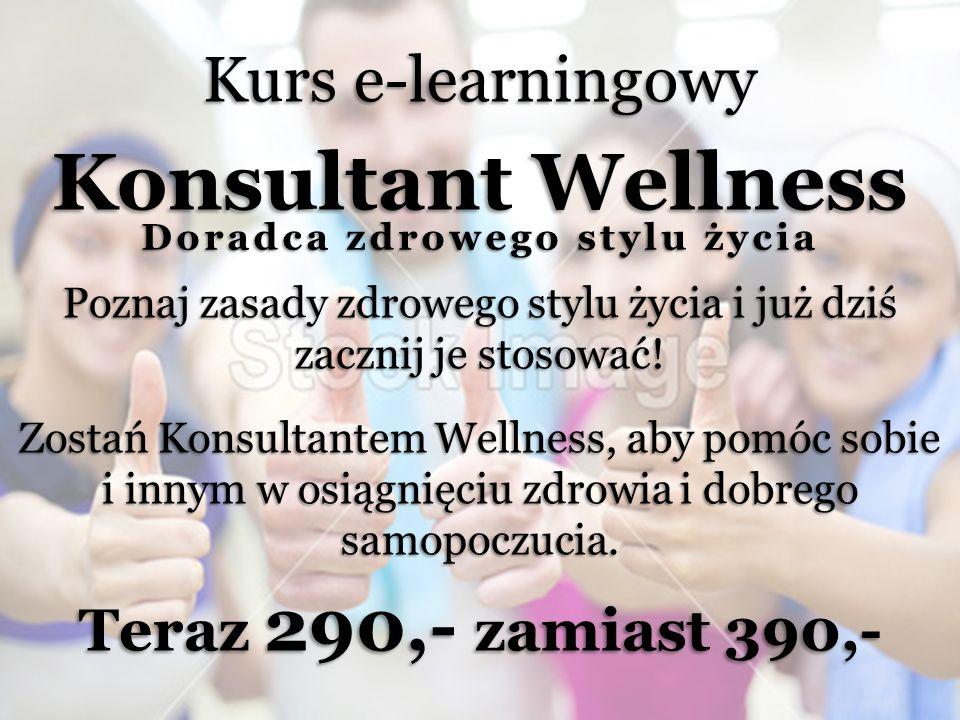Kurs e-learningowy Konsultant Wellness Poznaj zasady zdrowego stylu życia i już dziś zacznij je stosować.