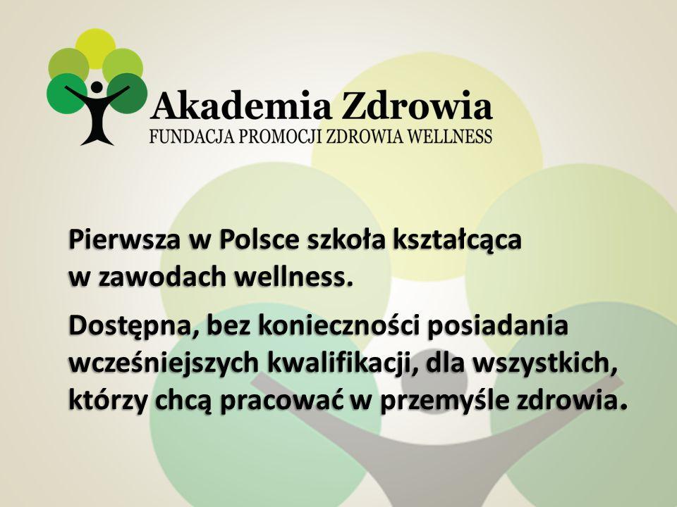 Pierwsza w Polsce szkoła kształcąca w zawodach wellness.