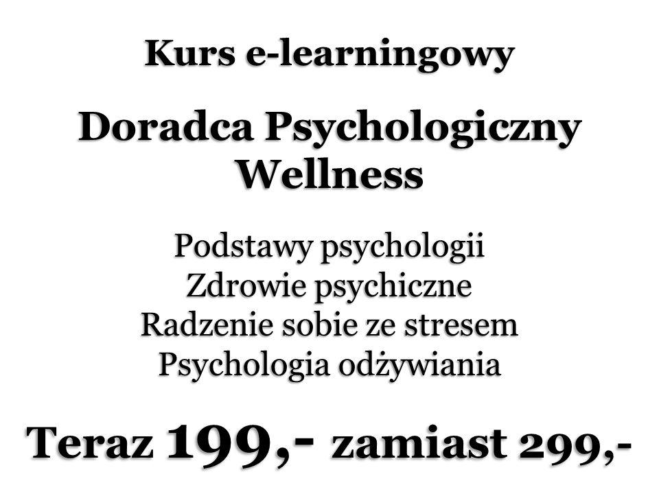 Kurs e-learningowy Doradca Psychologiczny Wellness Podstawy psychologii Zdrowie psychiczne Radzenie sobie ze stresem Psychologia odżywiania Teraz 199,- zamiast 299,-