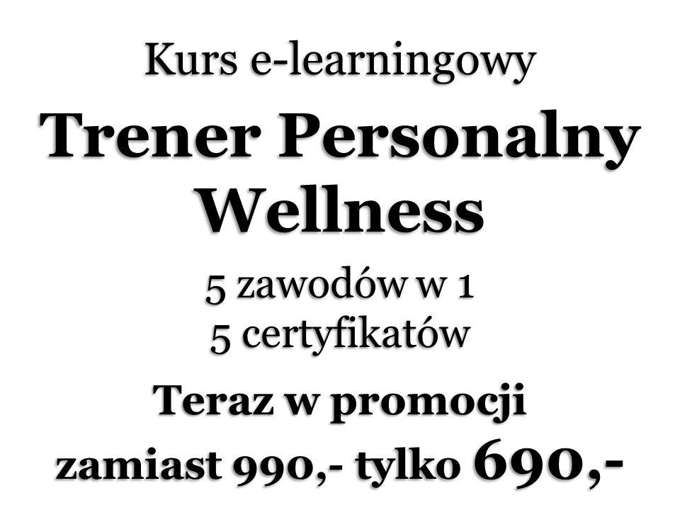 Kurs e-learningowy Trener Personalny Wellness 5 zawodów w 1 5 certyfikatów Teraz w promocji zamiast 990,- tylko 690,-