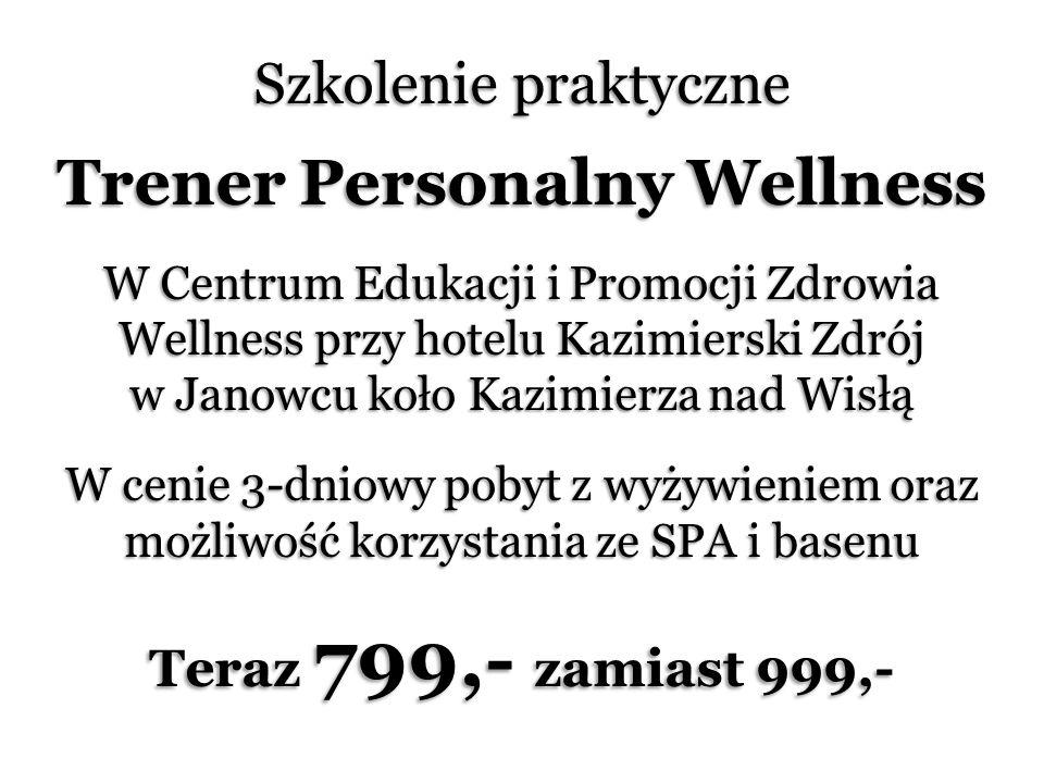 Szkolenie praktyczne Trener Personalny Wellness W Centrum Edukacji i Promocji Zdrowia Wellness przy hotelu Kazimierski Zdrój w Janowcu koło Kazimierza nad Wisłą W cenie 3-dniowy pobyt z wyżywieniem oraz możliwość korzystania ze SPA i basenu Teraz 799,- zamiast 999,-
