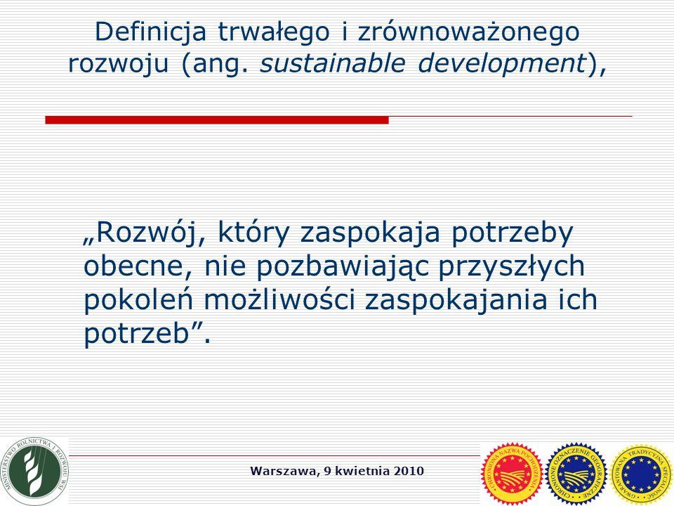 Warszawa, 9 kwietnia 2010 Definicja trwałego i zrównoważonego rozwoju (ang.