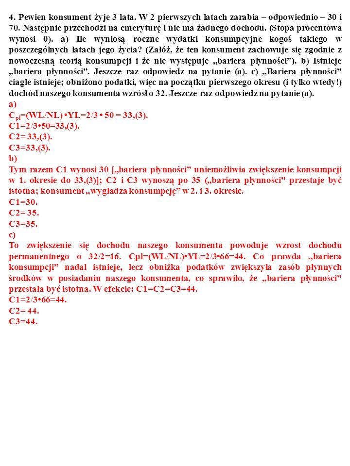 65 3. a) Co to znaczy:  C=  C trad +  C lc-pih =λKSK  YD+(1-λ)  .