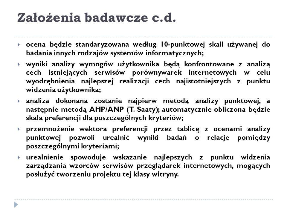 Założenia badawcze c.d.  ocena będzie standaryzowana według 10-punktowej skali używanej do badania innych rodzajów systemów informatycznych;  wyniki