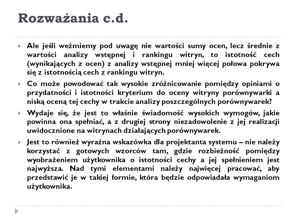 Rozważania c.d.  Ale jeśli weźmiemy pod uwagę nie wartości sumy ocen, lecz średnie z wartości analizy wstępnej i rankingu witryn, to istotność cech (