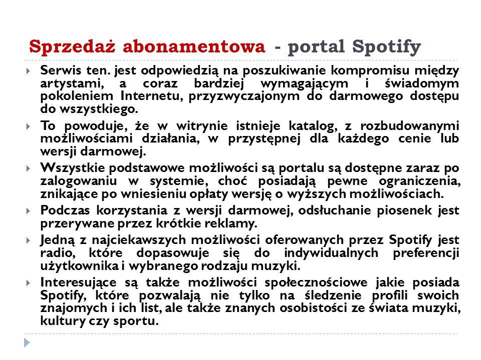 Sprzedaż abonamentowa - portal Spotify  Serwis ten.