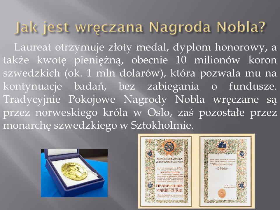 Laureat otrzymuje złoty medal, dyplom honorowy, a także kwotę pieniężną, obecnie 10 milionów koron szwedzkich (ok. 1 mln dolarów), która pozwala mu na