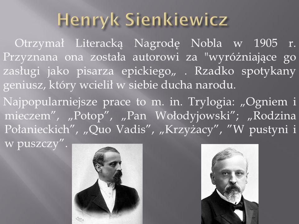 Otrzymał Literacką Nagrodę Nobla w 1905 r. Przyznana ona została autorowi za