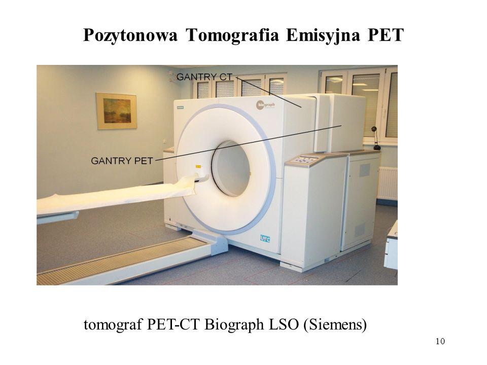 10 Pozytonowa Tomografia Emisyjna PET tomograf PET-CT Biograph LSO (Siemens)