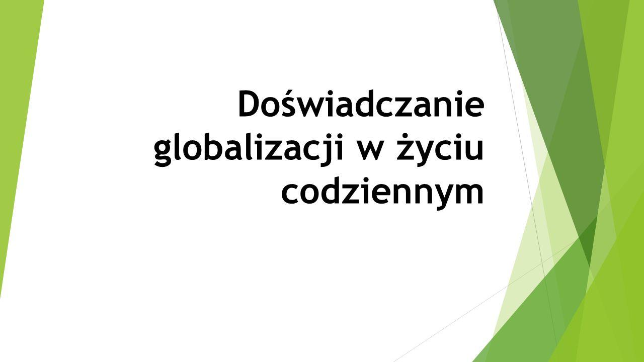 Doświadczanie globalizacji w życiu codziennym