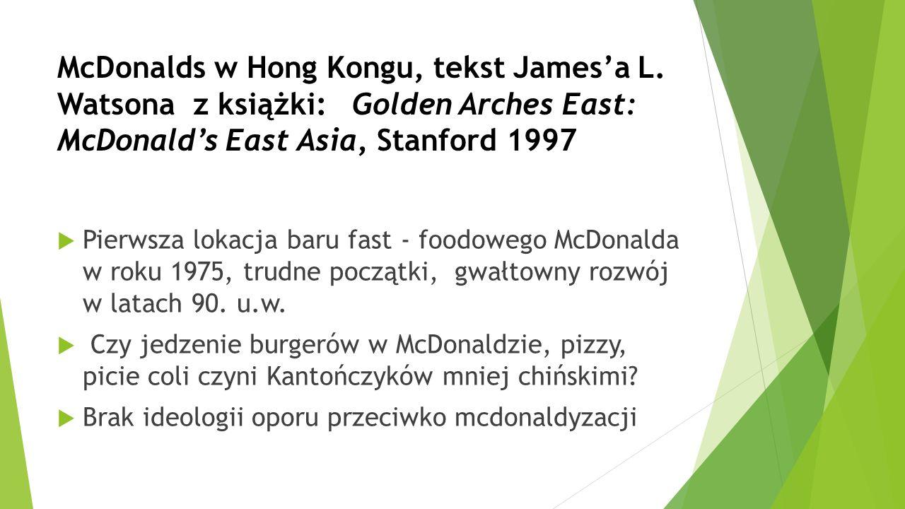 McDonalds w Hong Kongu, tekst James'a L. Watsona z książki: Golden Arches East: McDonald's East Asia, Stanford 1997  Pierwsza lokacja baru fast - foo