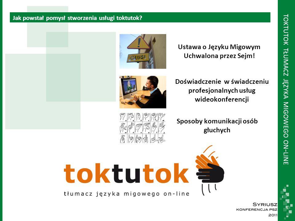 TOKTUTOK TŁUMACZ JĘZYKA MIGOWEGO ON - LINE Jak powstał pomysł stworzenia usługi toktutok.
