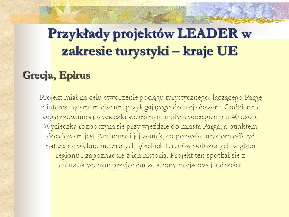 Przykłady projektów LEADER w zakresie turystyki – kraje UE Grecja, Epirus Projekt miał na celu stworzenie pociągu turystycznego, łączącego Pargę z int