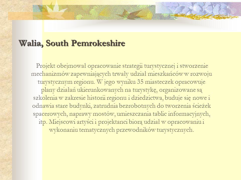 Walia, South Pemrokeshire Projekt obejmował opracowanie strategii turystycznej i stworzenie mechanizmów zapewniających trwały udział mieszkańców w roz