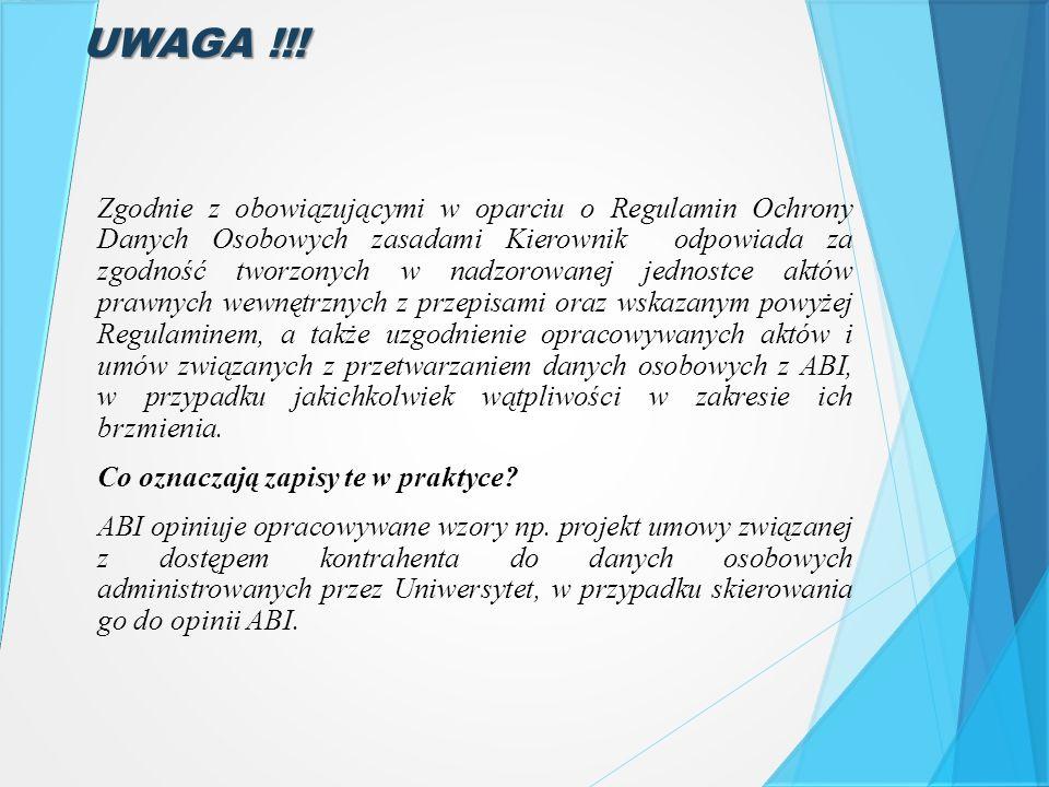 UWAGA !!! Zgodnie z obowiązującymi w oparciu o Regulamin Ochrony Danych Osobowych zasadami Kierownik odpowiada za zgodność tworzonych w nadzorowanej j
