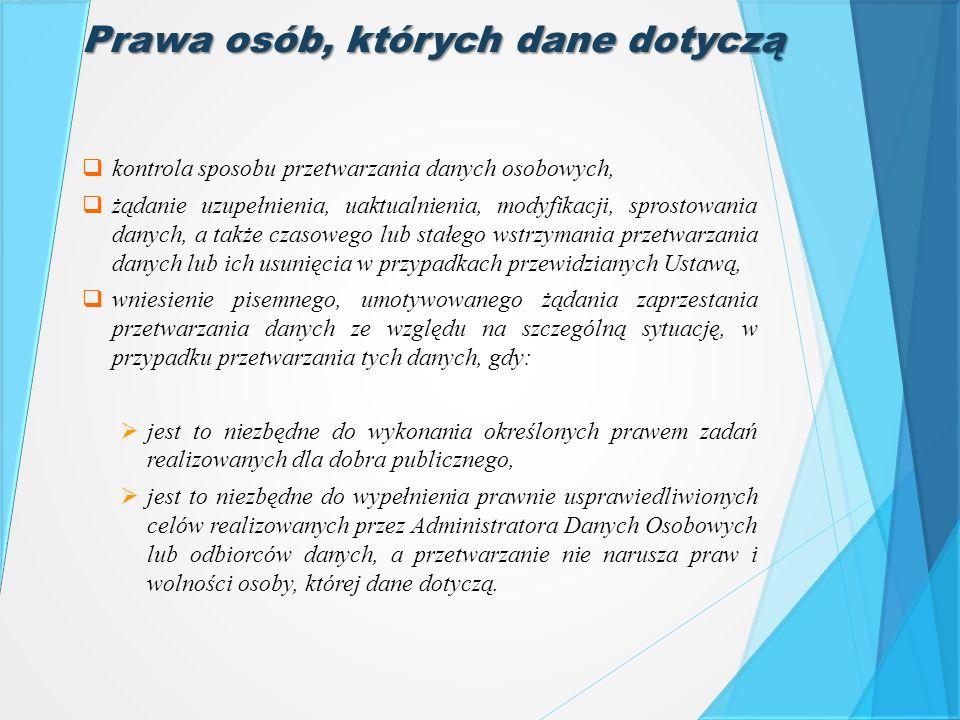 Prawa osób, których dane dotyczą  kontrola sposobu przetwarzania danych osobowych,  żądanie uzupełnienia, uaktualnienia, modyfikacji, sprostowania d