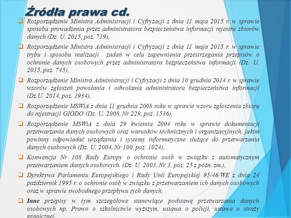 Źródła prawa cd.  Rozporządzenie Ministra Administracji i Cyfryzacji z dnia 11 maja 2015 r. w sprawie sposobu prowadzenia przez administratora bezpie