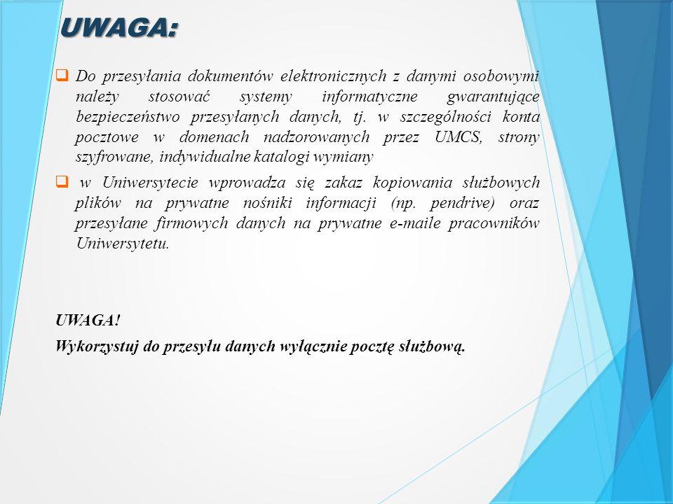 UWAGA:  Do przesyłania dokumentów elektronicznych z danymi osobowymi należy stosować systemy informatyczne gwarantujące bezpieczeństwo przesyłanych d