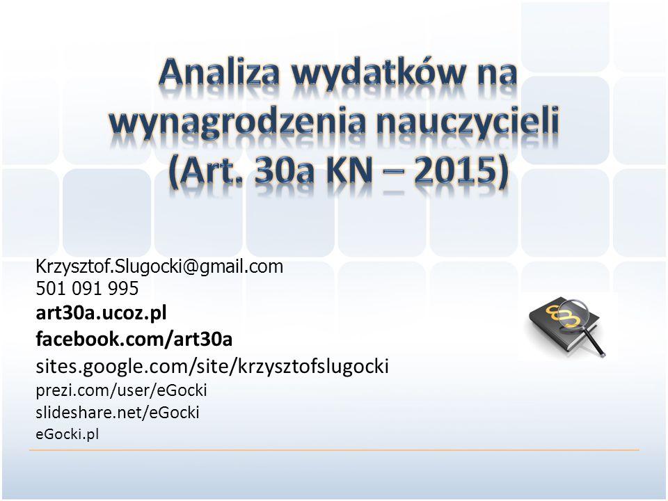 Krzysztof.Slugocki@gmail.com 501 091 995 art30a.ucoz.pl facebook.com/art30a sites.google.com/site/krzysztofslugocki prezi.com/user/eGocki slideshare.n