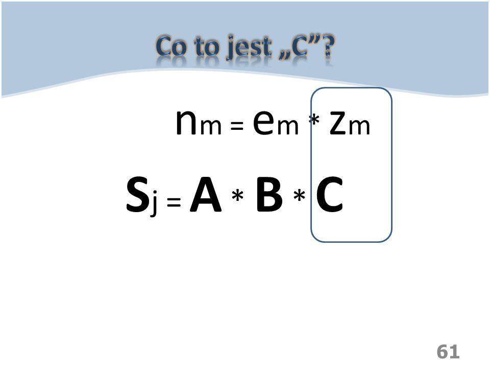 61 n m = e m * z m S j = A * B * C